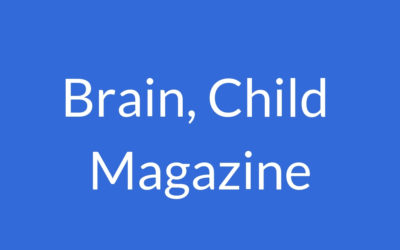 Brain, Child Magazine: I Had a Boy